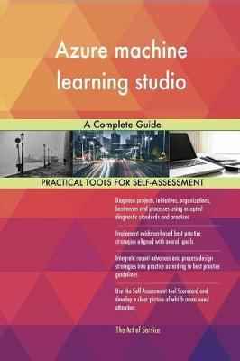 Azure Machine Learning Studio a Complete Guide (Paperback)