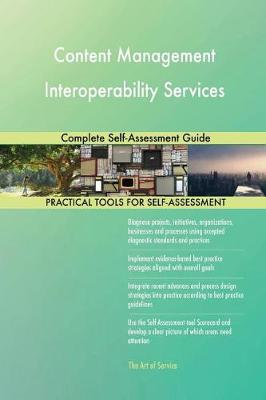 Content Management Interoperability Services Complete Self-Assessment Guide (Paperback)