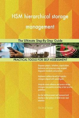 Hsm Hierarchical Storage Management the Ultimate Step-By-Step Guide (Paperback)