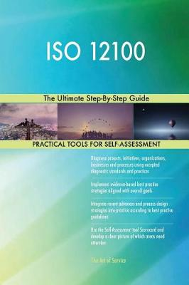 ISO 12100 the Ultimate Step-By-Step Guide (Paperback)