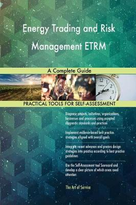 Energy Trading and Risk Management Etrm a Complete Guide (Paperback)