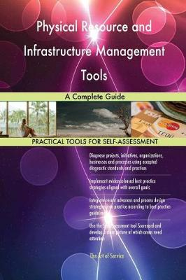 Physical Resource and Infrastructure Management Tools a Complete Guide (Paperback)