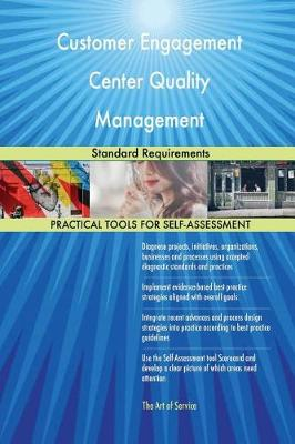 Customer Engagement Center Quality Management Standard Requirements (Paperback)