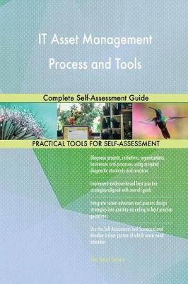 It Asset Management Process and Tools Complete Self-Assessment Guide (Paperback)