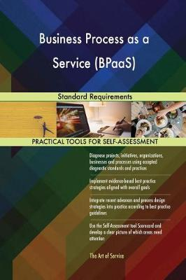 Business Process as a Service (Bpaas) Standard Requirements (Paperback)