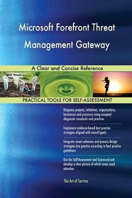 Microsoft Forefront Threat Management Gateway a Clear and Concise Reference (Paperback)