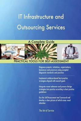 It Infrastructure and Outsourcing Services a Complete Guide (Paperback)