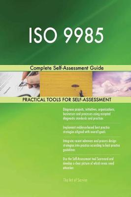 ISO 9985 Complete Self-Assessment Guide (Paperback)