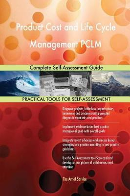 Product Cost and Life Cycle Management Pclm Complete Self-Assessment Guide (Paperback)