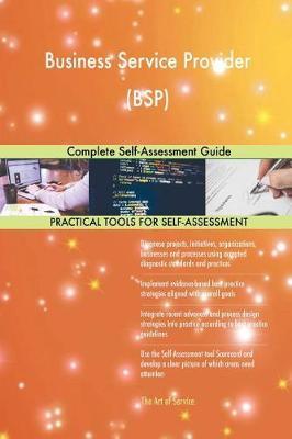 Business Service Provider (Bsp) Complete Self-Assessment Guide (Paperback)