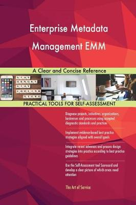 Enterprise Metadata Management Emm a Clear and Concise Reference (Paperback)