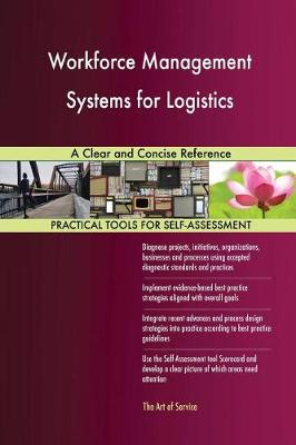 Workforce Management Systems for Logistics a Clear and Concise Reference (Paperback)