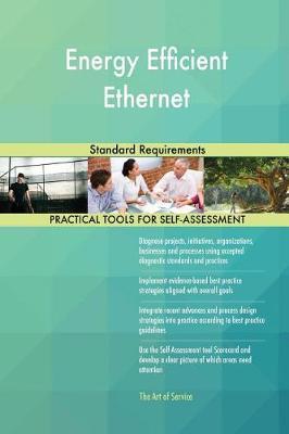 Energy Efficient Ethernet Standard Requirements (Paperback)