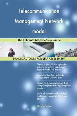 Telecommunication Management Network Model the Ultimate Step-By-Step Guide (Paperback)