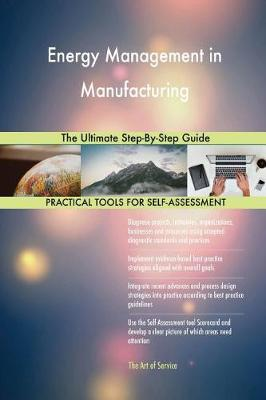 Energy Management in Manufacturing the Ultimate Step-By-Step Guide (Paperback)