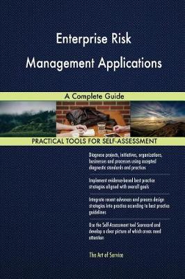 Enterprise Risk Management Applications a Complete Guide (Paperback)