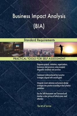 Business Impact Analysis (Bia) Standard Requirements (Paperback)