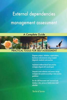 External Dependencies Management Assessment a Complete Guide (Paperback)