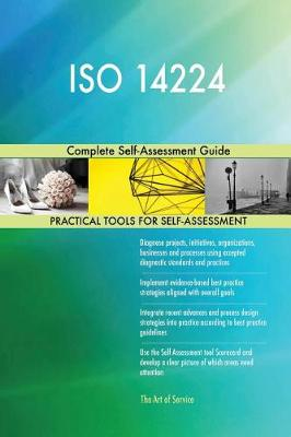 ISO 14224 Complete Self-Assessment Guide (Paperback)