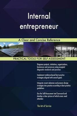 Internal Entrepreneur a Clear and Concise Reference (Paperback)