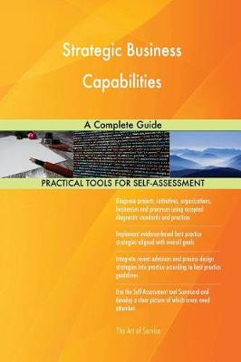 Strategic Business Capabilities a Complete Guide (Paperback)