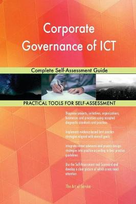 Corporate Governance of Ict Complete Self-Assessment Guide (Paperback)
