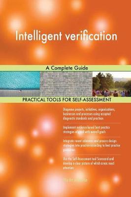 Intelligent Verification a Complete Guide (Paperback)