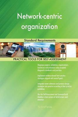 Network-Centric Organization Standard Requirements (Paperback)