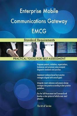 Enterprise Mobile Communications Gateway Emcg Standard Requirements (Paperback)
