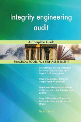 Integrity Engineering Audit a Complete Guide (Paperback)