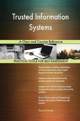 Trusted Information Systems a Clear and Concise Reference (Paperback)