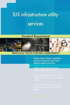 Ius Infrastructure Utility Services Standard Requirements (Paperback)