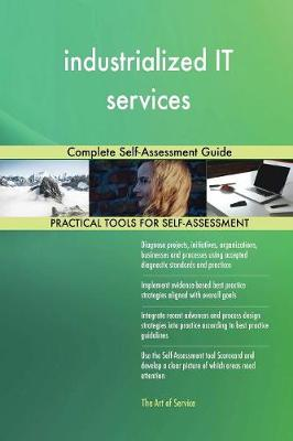 Industrialized It Services Complete Self-Assessment Guide (Paperback)