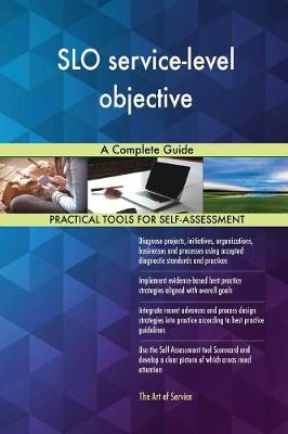 Slo Service-Level Objective a Complete Guide (Paperback)