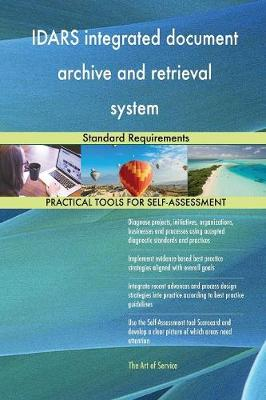 Idars Integrated Document Archive and Retrieval System Standard Requirements (Paperback)