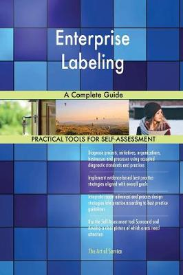 Enterprise Labeling a Complete Guide (Paperback)