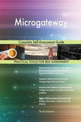 Microgateway Complete Self-Assessment Guide (Paperback)