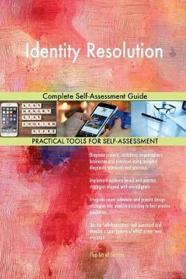 Identity Resolution Complete Self-Assessment Guide (Paperback)