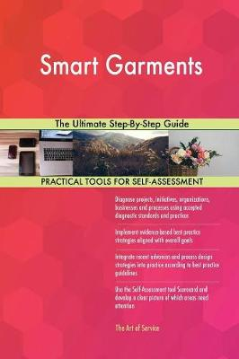 Smart Garments the Ultimate Step-By-Step Guide (Paperback)