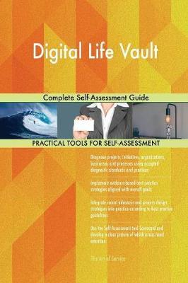 Digital Life Vault Complete Self-Assessment Guide (Paperback)