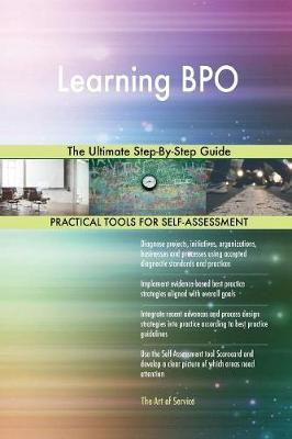 Learning Bpo the Ultimate Step-By-Step Guide (Paperback)