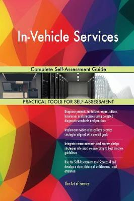 In-Vehicle Services Complete Self-Assessment Guide (Paperback)