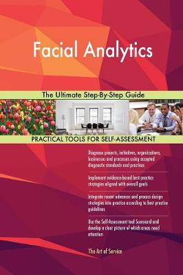 Facial Analytics the Ultimate Step-By-Step Guide (Paperback)