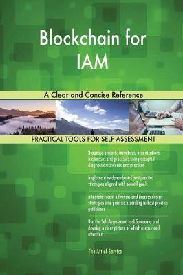 Blockchain for Iam a Clear and Concise Reference (Paperback)