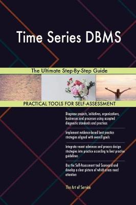 Time Series DBMS the Ultimate Step-By-Step Guide (Paperback)