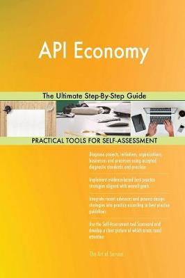 API Economy the Ultimate Step-By-Step Guide (Paperback)