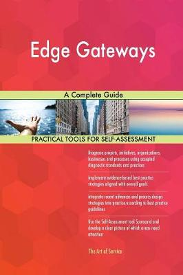 Edge Gateways a Complete Guide (Paperback)