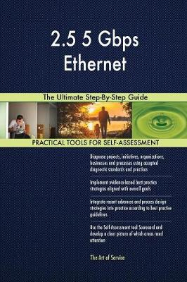 2.5 5 Gbps Ethernet the Ultimate Step-By-Step Guide (Paperback)