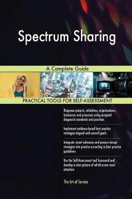 Spectrum Sharing a Complete Guide (Paperback)
