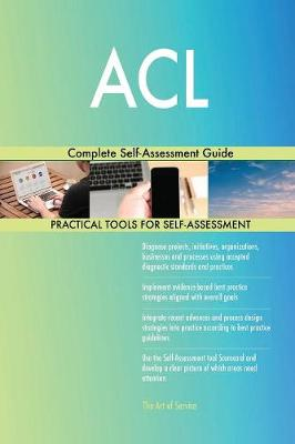 ACL Complete Self-Assessment Guide (Paperback)